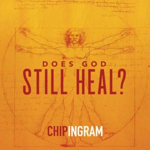 Does God Still Heal?