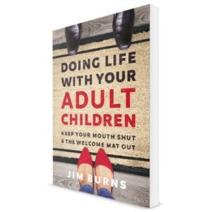Doing Life With Your Adult Children by Dr. Jim Burns 600x600 jpg