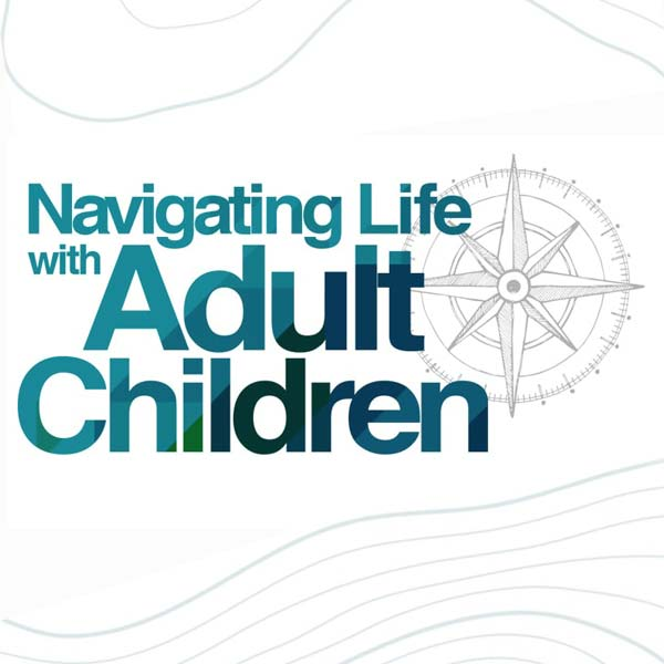 Navigating Life with Adult Children 600x600 APP Special Offer 600x600 jpeg