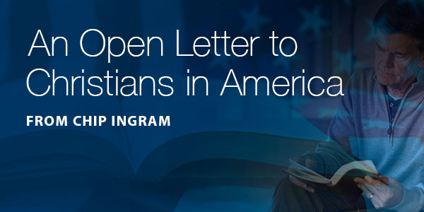 An Open Letter to Christians in America by Chip Ingram 600x300 jpeg image