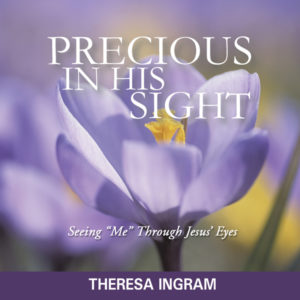 Precious in His Sight by Theresa Ingram