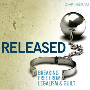 Released - Breaking Free From Legalism & Guilt